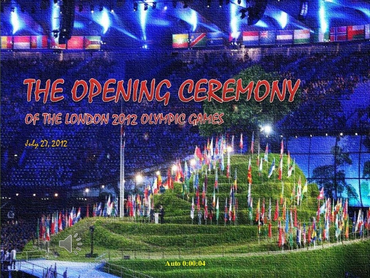 The Opening Ceremony  LONDON 2012 Olympic Games