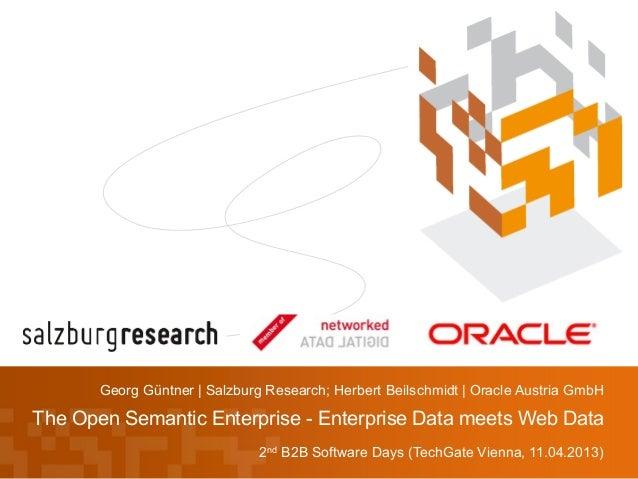 Georg Güntner | Salzburg Research; Herbert Beilschmidt | Oracle Austria GmbHThe Open Semantic Enterprise - Enterprise Data...