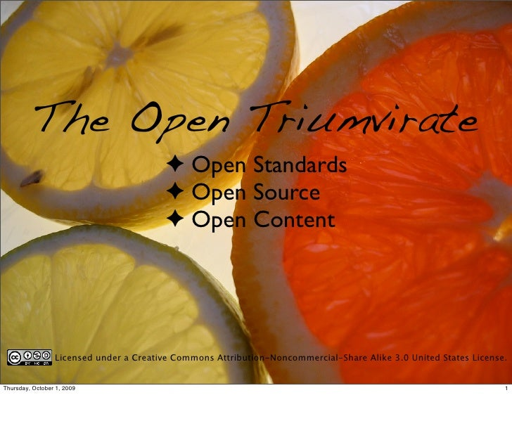 The Open Triumvirate                                         ✦ Open Standards                                         ✦ Op...