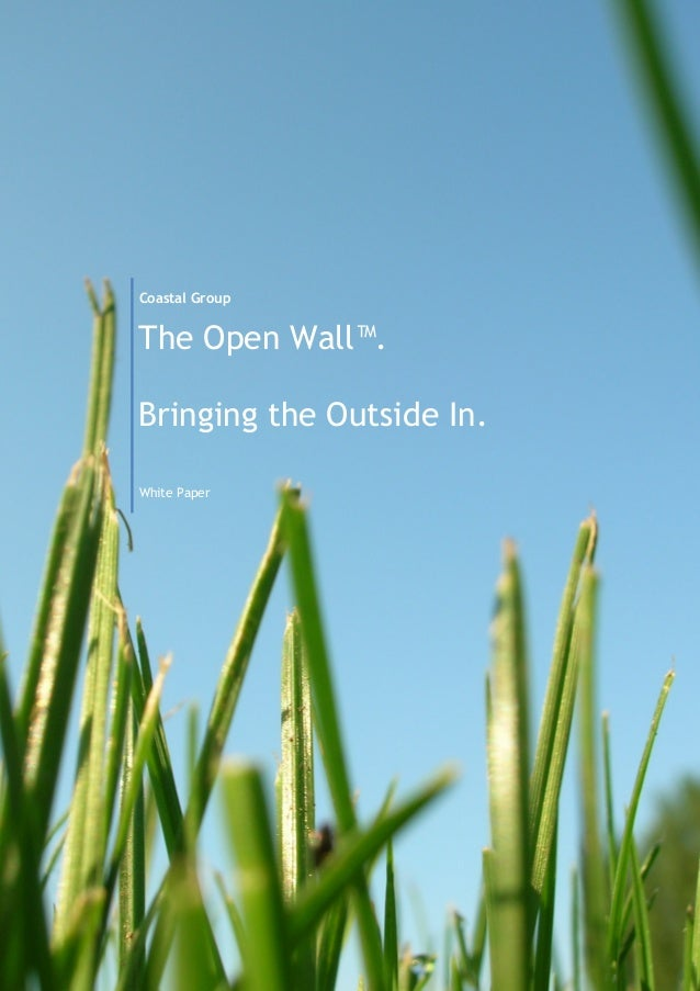 Coastal Group  The Open Wall™. Bringing the Outside In. White Paper