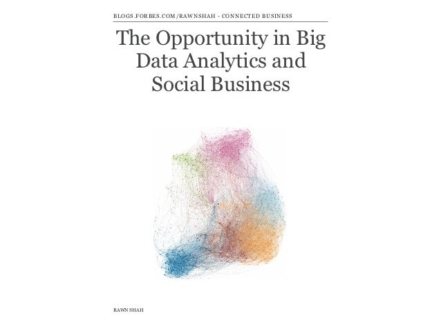 The Opportunity in Big Data Analytics and Social Business