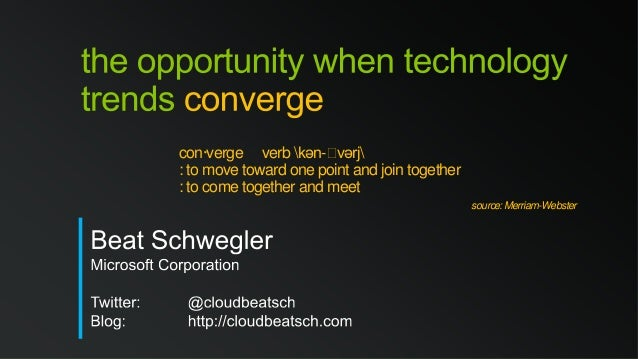 The opportunity when technology trends converge