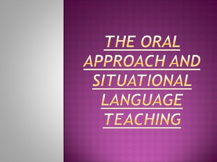    Introduction                    Situational language teaching is a    term not commonly used today, but it is an    ap...