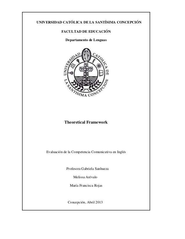 UNIVERSIDAD CATÓLICA DE LA SANTÍSIMA CONCEPCIÓN FACULTAD DE EDUCACIÓN Departamento de Lenguas Theoretical Framework Evalua...