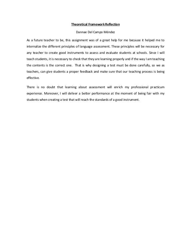 Theoretical Framework Reflection Dannae Del Campo Méndez As a future teacher to be, this assignment was of a great help fo...