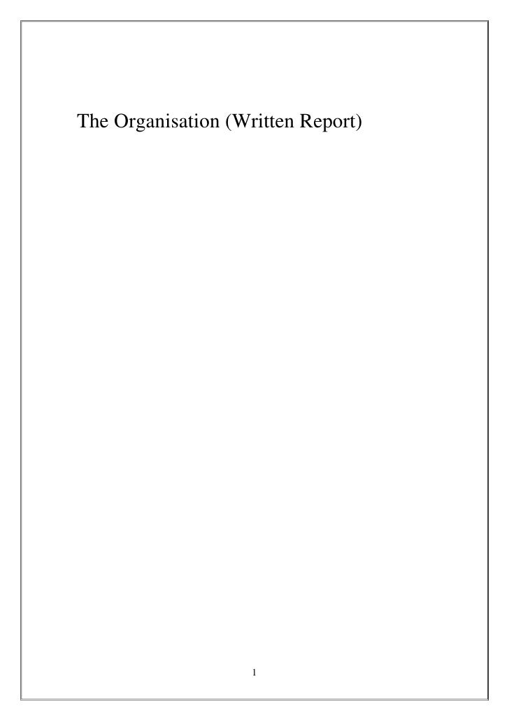 The Organisation (Written Report)                         1
