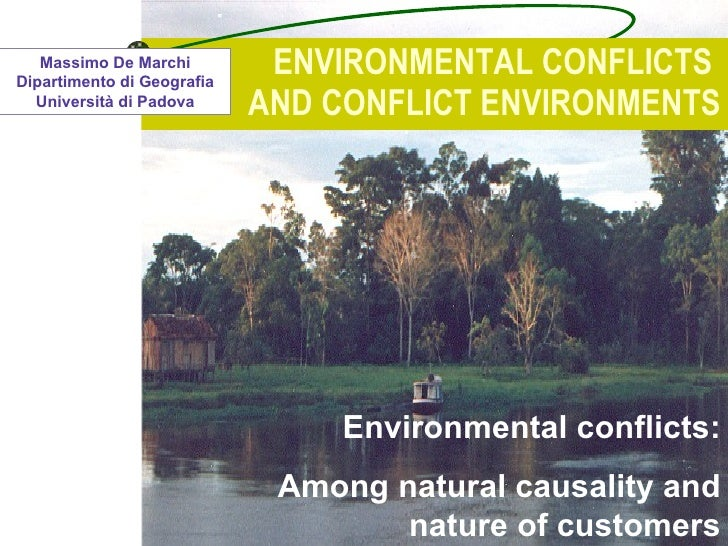 ENVIRONMENTAL CONFLICTS  AND CONFLICT ENVIRONMENTS Environmental conflicts: Among natural causality and nature of  custome...
