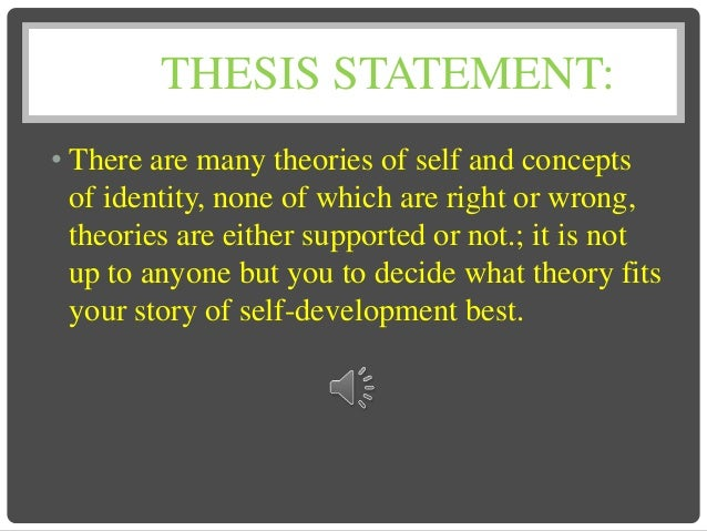 thesis statement identification By skimming an article, book, or web site related to your issue, you can often devise potential new thesis statements by strategically looking for an author's thesis.