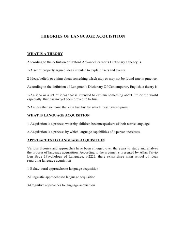 THEORIES OF LANGUAGE ACQUISITION    WHAT IS A THEORY  According to the definition of Oxford Advance Learner's Dictionary a...