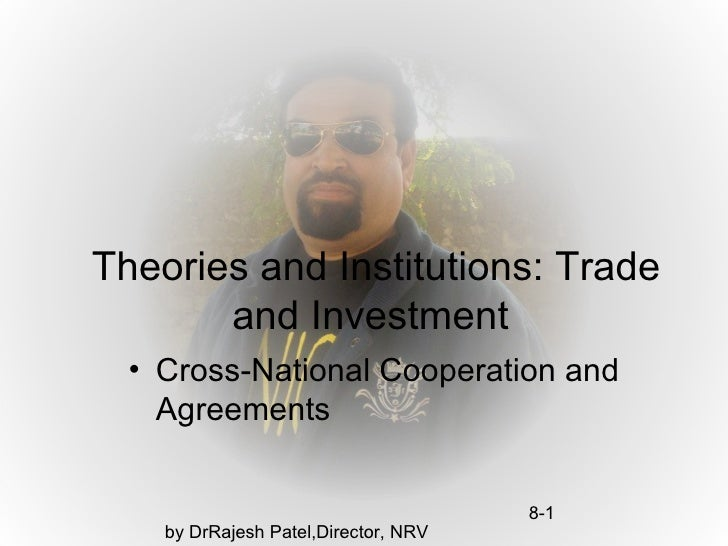 Theories and institutions trade and investment