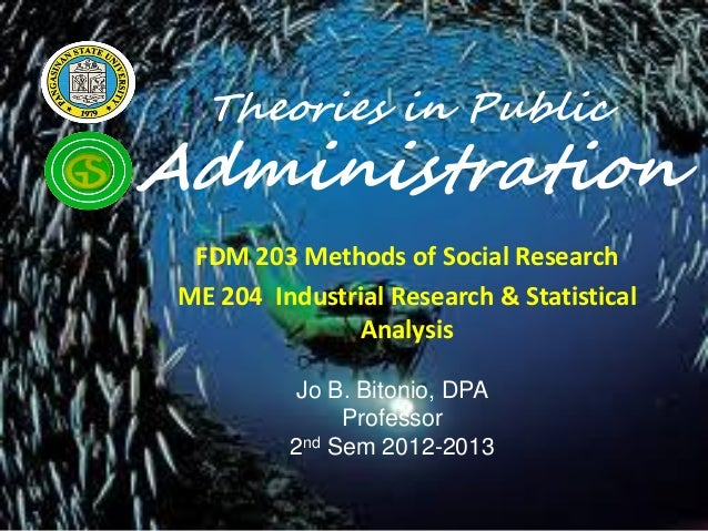 Theories in PublicAdministration  FDM 203 Methods of Social Research ME 204 Industrial Research & Statistical             ...