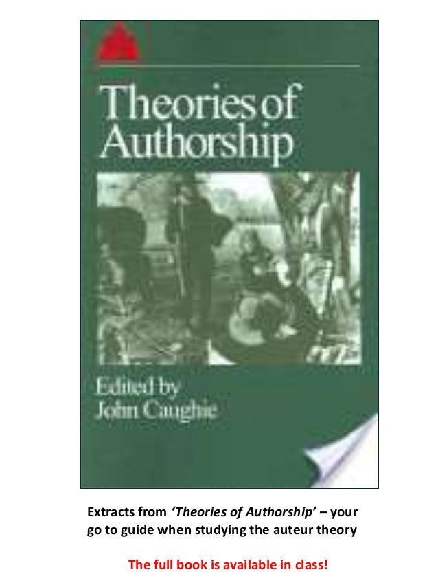 Extracts from 'Theories of Authorship' – your go to guide when studying the auteur theory The full book is available in cl...