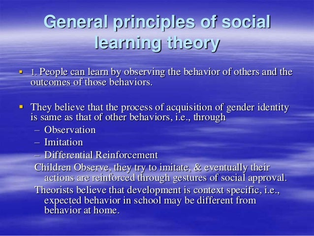 understanding the development of gender roles in individuals through the social learning theory and  Social learning theory includes: cognitive theory, behavioral theory individual growth & development across life cycle beneficial for assessing and intervene through understanding roles assumed by individuals and groups through.
