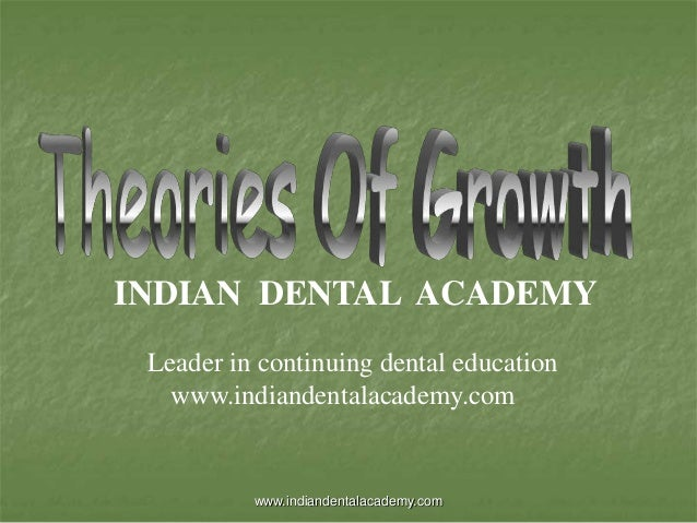 Theories of growth /certified fixed orthodontic courses by Indian dental academy