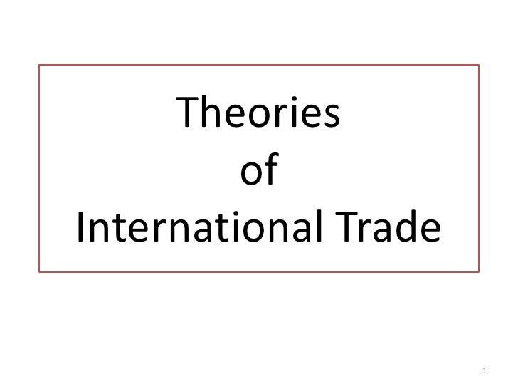 Theories          of International Trade                        1