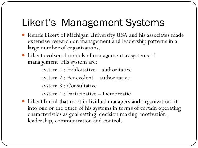 rensis likert`s 4 management systems essay Rla studied management styles and management systems in conjunction with survey research the success of the firm stemmed from its utilization of likert's systems 1-4, which recognized and identified patterns of management, aiding businesses in achieving the most beneficial system of management.