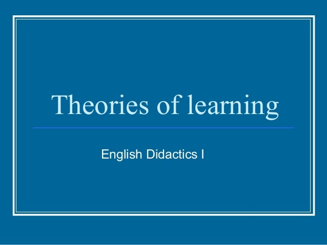 Theories of learning English Didactics I