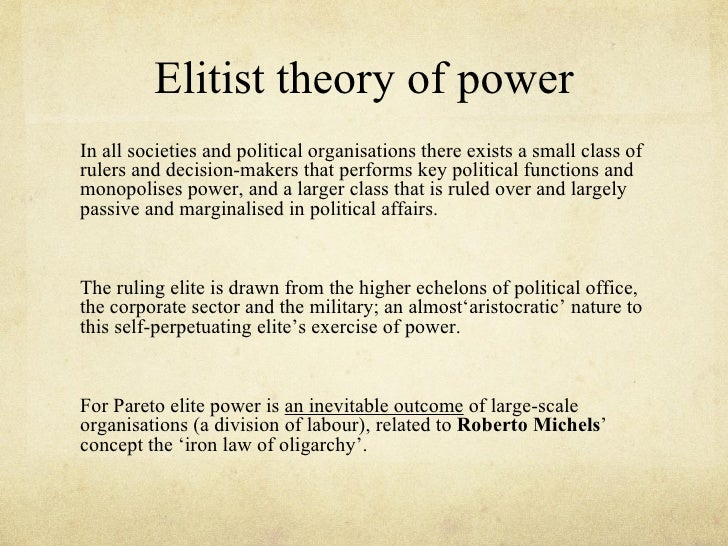 elite theory essay First, we do not have the sense that the student is writing a political theory essay and engaging with the content of a political theory course.