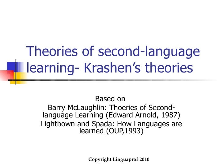 essays on second language learning theories Second language learning acquisition saved essays save your essays it highlights the process and theories of acquiring second languages among learners.