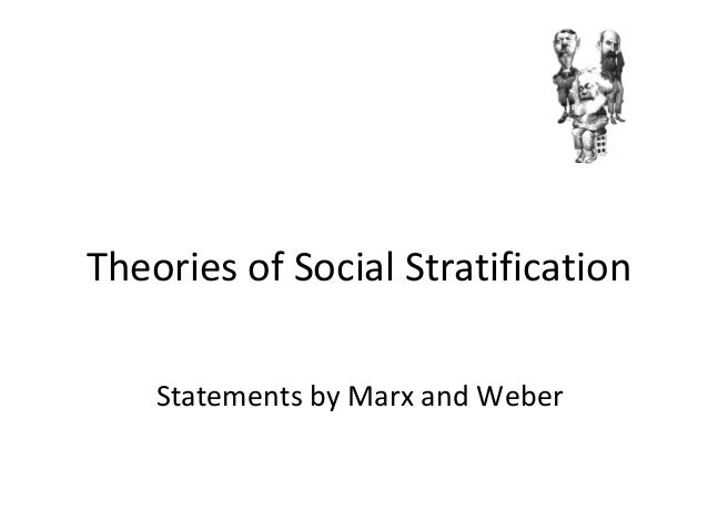 Theories of social stratification marx weber