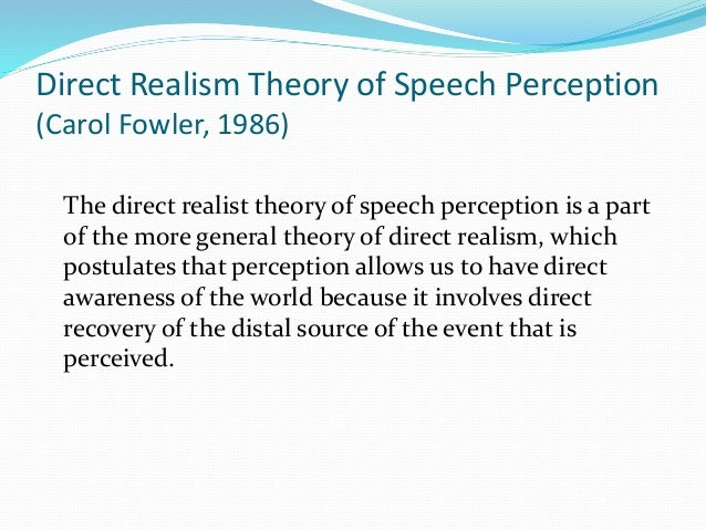 indirect realism a plausible theory of perception Chairs, etc call this the direct realist theory of perception indirect realism) 2 the argument from illusion plausible in the case of perception.