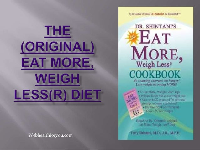The (original) eat more, weigh