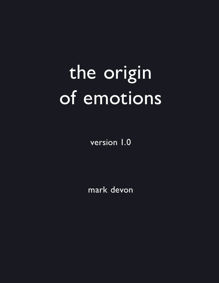 the origin of emotions    version 1.0        mark devon