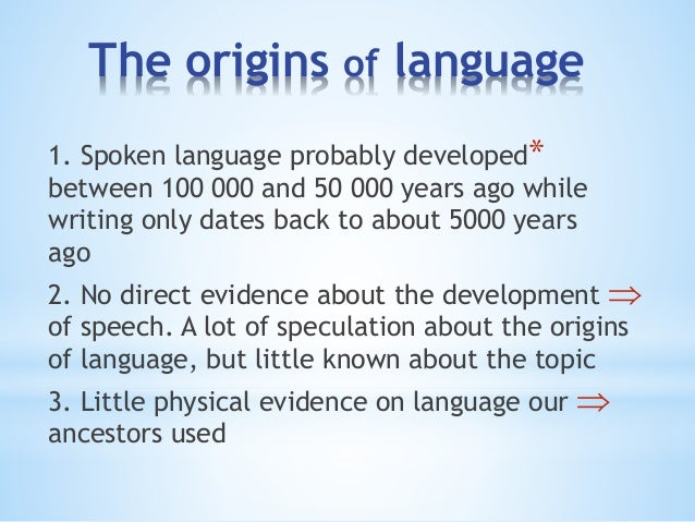 thories about origin og language It is plain to most linguists that the 'destroy and rebuild' theory of linguistic evolution is equivalent to claiming principles of the history of language.