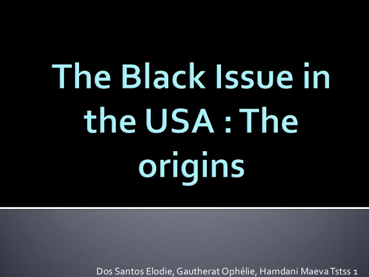 The origins of the black issue in the usa