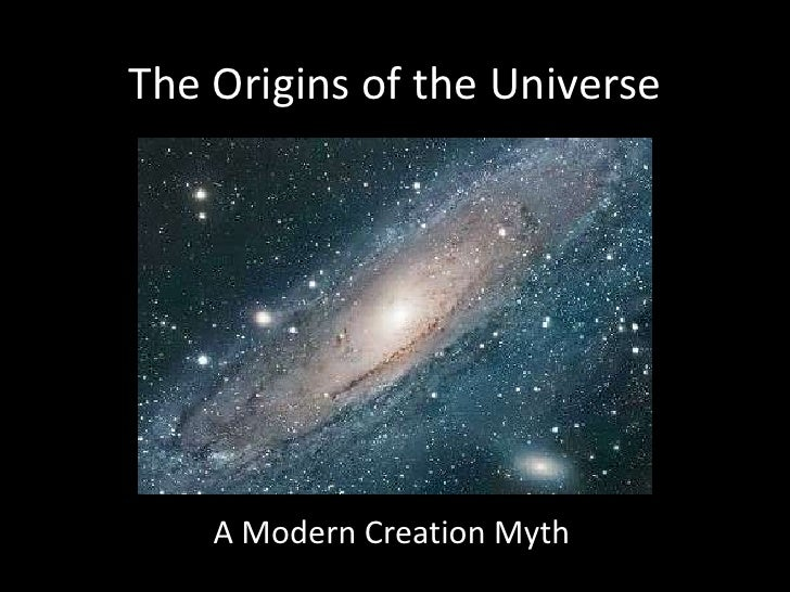The Origins of the Universe    A Modern Creation Myth