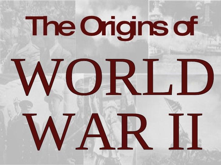 The Origins of WORLD WAR II
