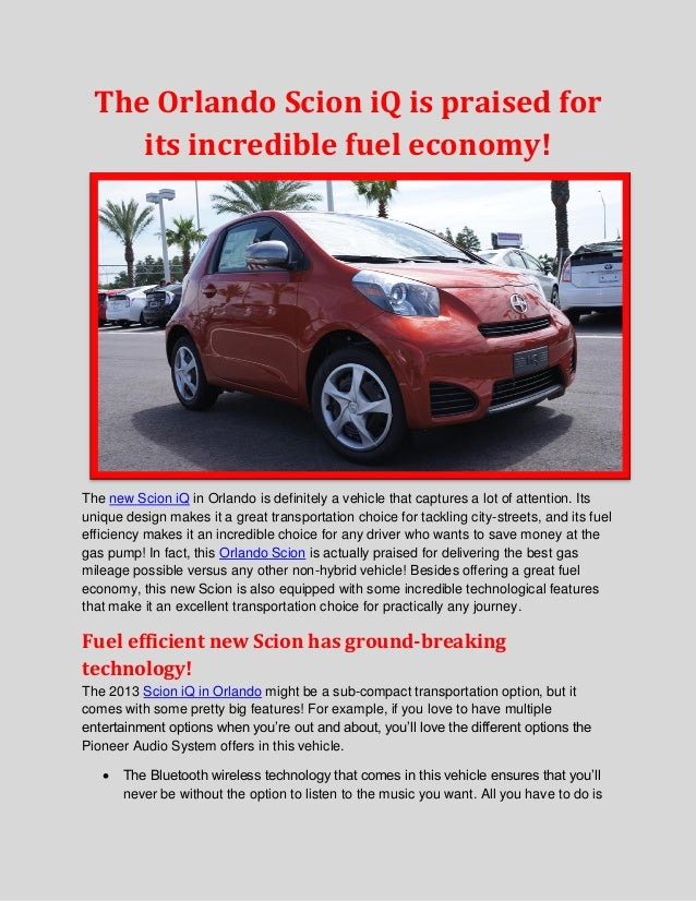 The Orlando Scion iQ is praised forits incredible fuel economy!The new Scion iQ in Orlando is definitely a vehicle that ca...