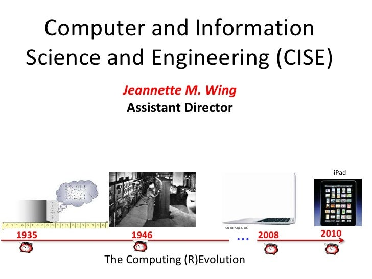 Computer and InformationScience and Engineering (CISE)<br />Jeannette M. WingAssistant Director<br />iPad<br />…<br />Cred...