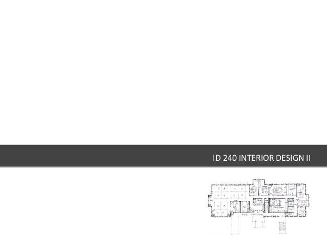 ID 240 INTERIOR DESIGN II