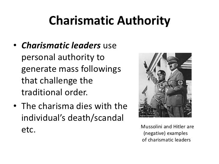 weber s traditional authority and charismatic authority Weber's classification of the types of legitimate authority has achieved classical  status in  traditional authority in a way unknown to charismatic authority the.