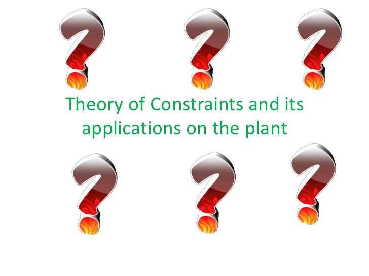 Theory of Constraints and its  applications on the plant