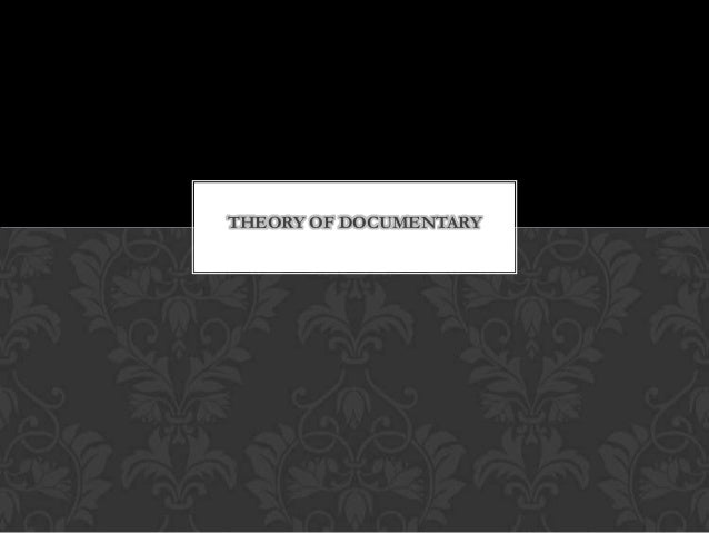 THEORY OF DOCUMENTARY
