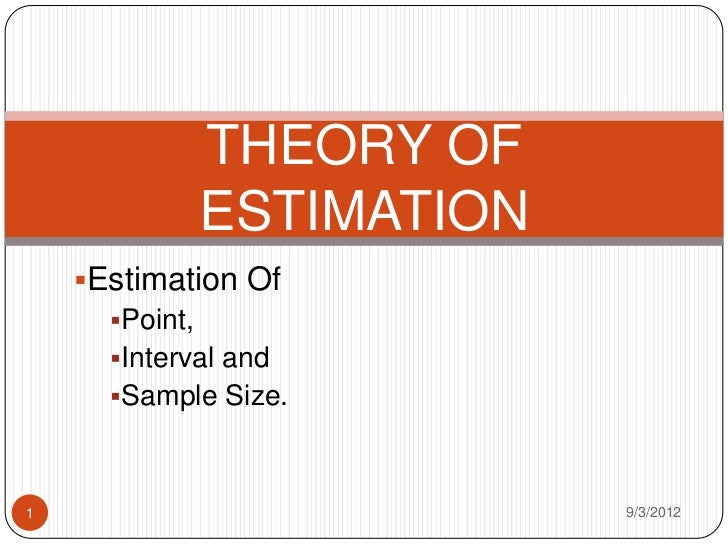 THEORY OF            ESTIMATION    Estimation Of      Point,      Interval and      Sample Size.1                     ...