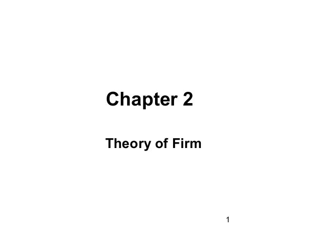 Chapter 2 Theory of Firm  1