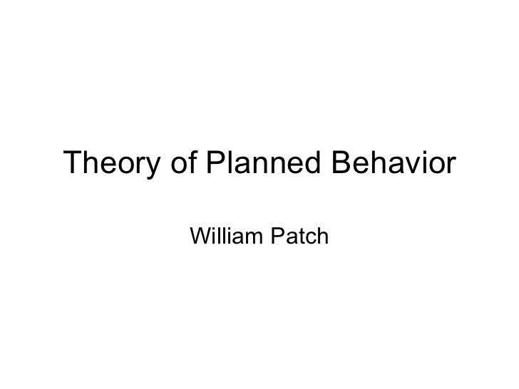 Theory of Planned Behavior William Patch