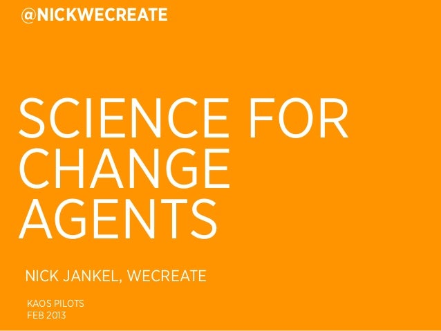 SCIENCE FOR CHANGE AGENTS