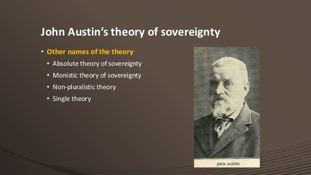 austin's theory of sovereignty monistic view