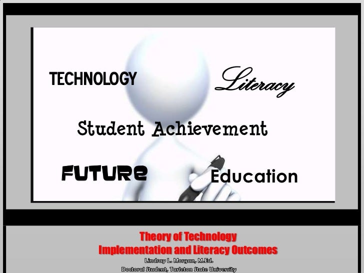 Technology                  Literacy   Student Achievement Future                    Education            Theory of Techno...
