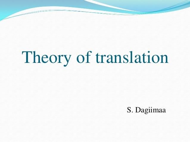 Theory of translation S. Dagiimaa