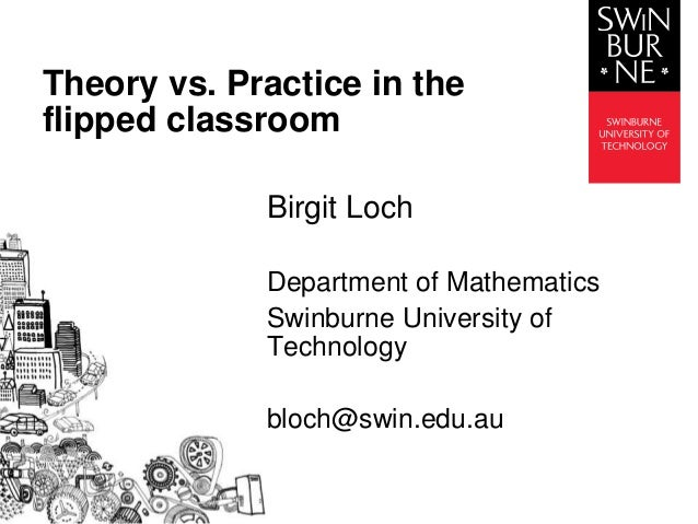Theory/literature vs practice - the flipped classroom