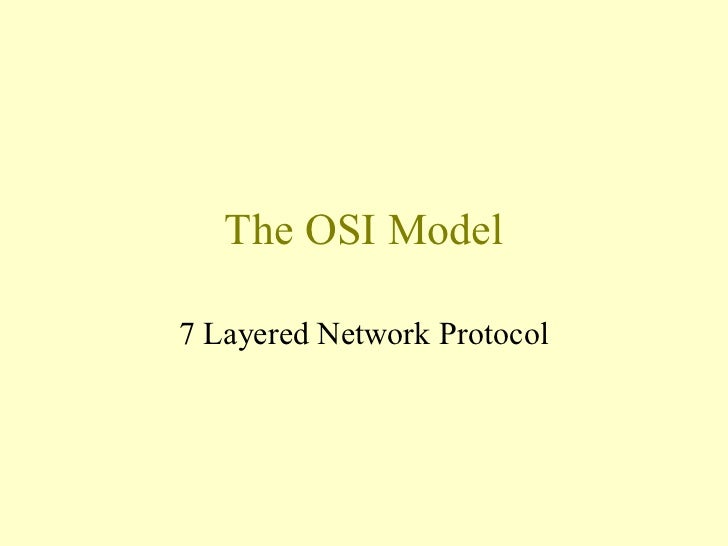 The OSI  - seven layers