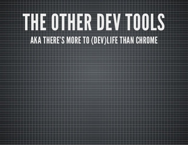 The Other Dev Tools