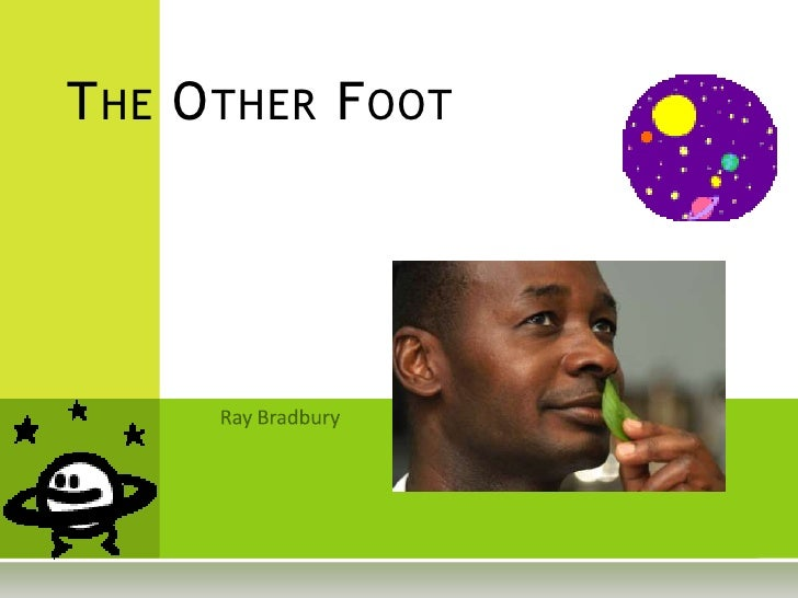 The other foot by Ray Bradbury 2012