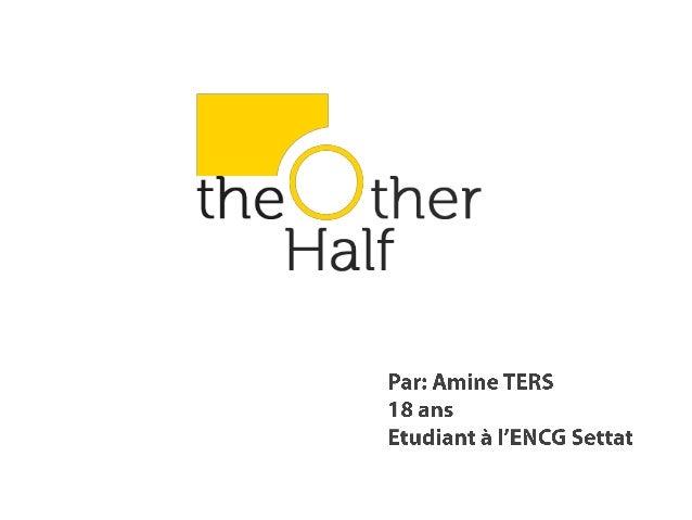 theOtherHalf?• Une application mobile qui permet deconnecter les porteurs de projets avec lesinvestisseurs.