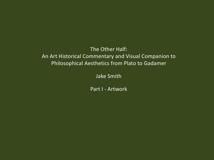 The Other Half:<br />An Art Historical Commentary and Visual Companion to Philosophical Aesthetics from Plato to Gadamer<b...